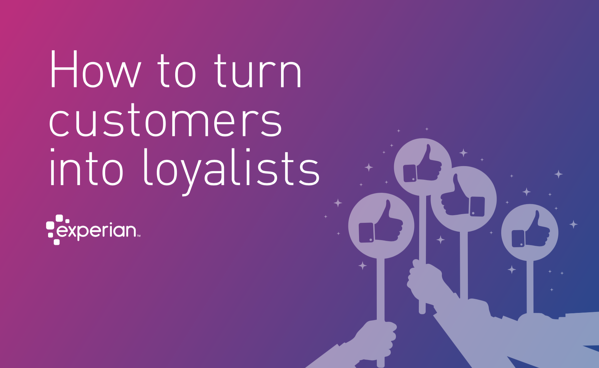 How to turn customers into loyalists